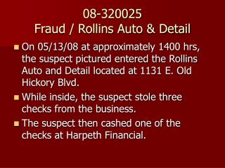 08-320025 Fraud / Rollins Auto & Detail