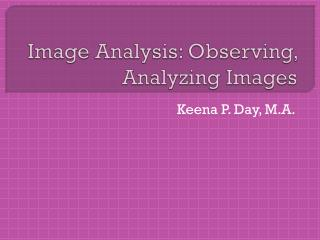 Image Analysis: Observing, Analyzing Images