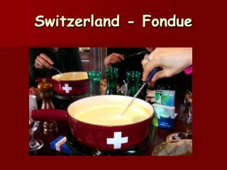 Switzerland - Fondue