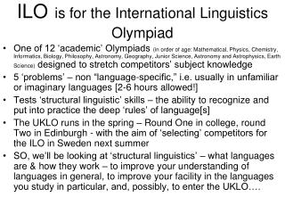 ILO is for the International Linguistics Olympiad
