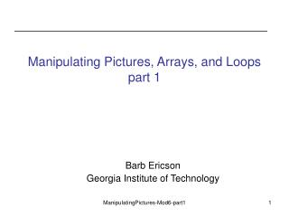 Manipulating Pictures, Arrays, and Loops part 1