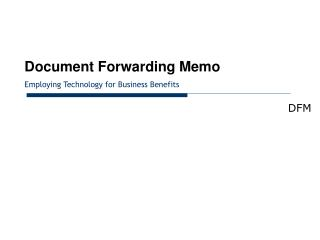 Document Forwarding Memo Employing Technology for Business Benefits