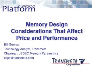 Memory Design Considerations That Affect Price and Performance