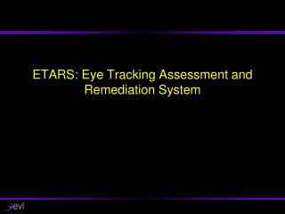 ETARS: Eye Tracking Assessment and Remediation System