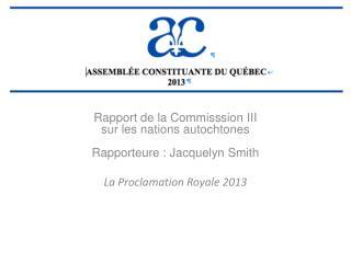 Rapport de la Commisssion III sur les nations autochtones Rapporteure : Jacquelyn Smith