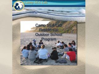 Camp SEA Lab Residential  Outdoor School  Program