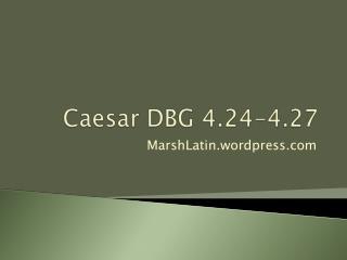 Caesar  DBG  4.24-4.27