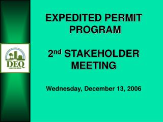 EXPEDITED PERMIT  PROGRAM 2 nd  STAKEHOLDER MEETING Wednesday, December 13, 2006