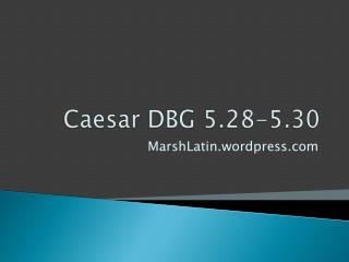 Caesar  DBG  5.28-5.30