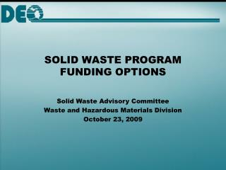 SOLID WASTE PROGRAM FUNDING OPTIONS