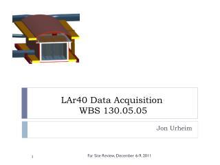 LAr40 Data Acquisition  WBS  130.05.05