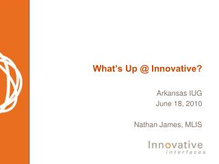 What's Up @ Innovative?