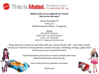 Mattel invites you to apply for our annual  Day on the Job event! Friday, November 9 th 9:45-1:15