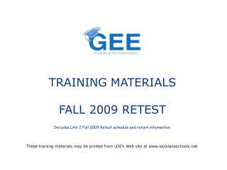 TRAINING MATERIALS  FALL 2009 RETEST