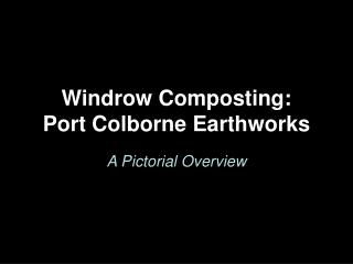 Windrow Composting: Port Colborne Earthworks