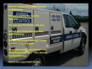 Animal control was added but not budgeted for. We were paying the County $90,000.