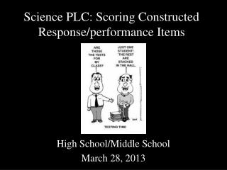 Science PLC: Scoring Constructed Response/performance Items