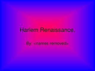 Harlem Renaissance.