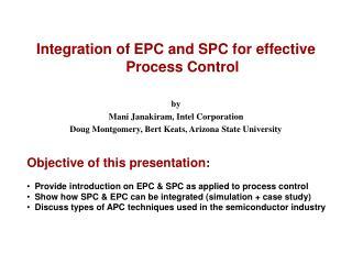 Integration of EPC and SPC for effective Process Control by Mani Janakiram, Intel Corporation