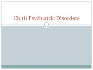 Ch 18 Psychiatric Disorders