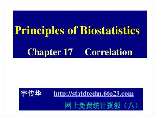 Principles of Biostatistics Chapter 17     Correlation