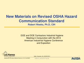 New Materials on Revised OSHA Hazard Communication Standard Robert Weeks, Ph.D, CIH