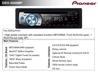 "MP3/WMA/WAV playback MosFET 50Wx4 Amplifier ""D4Q"" Digital Tuner(18 presets) ""EEQ"" (Easy Equalizer)"