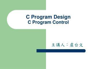 C Program Design C Program Control