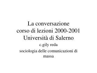 La conversazione corso di lezioni 2000-2001 Università di Salerno