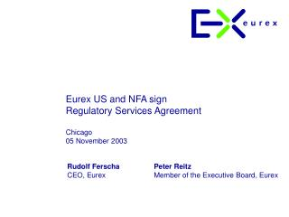 Eurex US and NFA sign Regulatory Services Agreement Chicago 05 November 2003