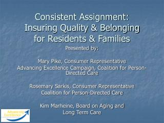 Consistent Assignment: Insuring Quality  Belonging for Residents  Families