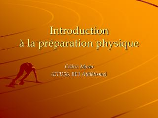 Introduction � la pr�paration physique