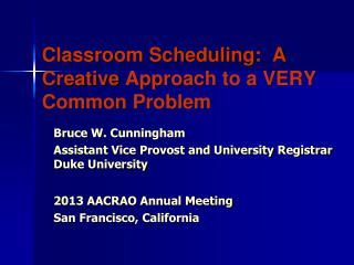 Classroom Scheduling:  A Creative  Approach  to a  VERY Common  Problem