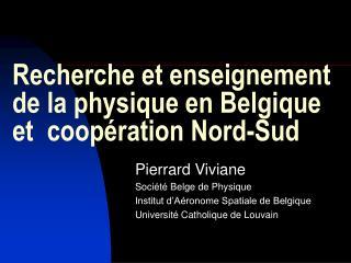 Recherche et enseignement de la physique en Belgique et  coopération Nord-Sud