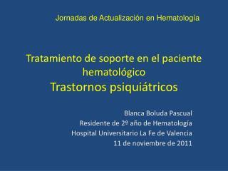 Tratamiento de soporte en el paciente hematol gico  Trastornos psiqui tricos