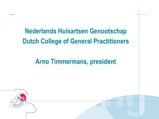 Nederlands Huisartsen Genootschap Dutch College of General Practitioners