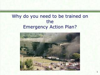 Why do you need to be trained on the Emergency Action Plan?