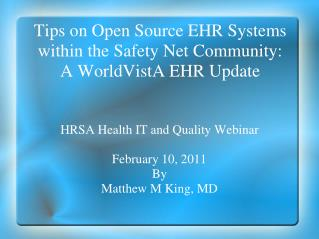 Tips on Open Source EHR Systems within the Safety Net Community: A WorldVistA EHR Update