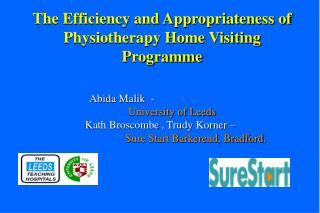 Abida Malik  -  University of Leeds Kath Broscombe , Trudy Korner –