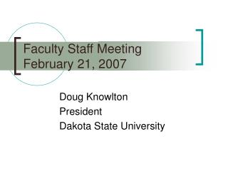 Faculty Staff Meeting February 21, 2007