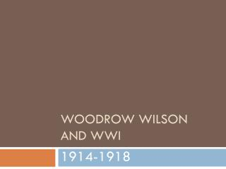 Woodrow Wilson and WWI