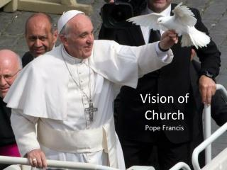 Vision of Church Pope Francis