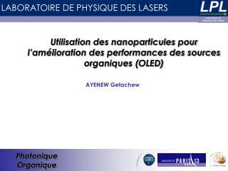 Utilisation des nanoparticules pour l'amélioration des performances des sources organiques (OLED)