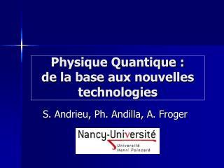 Physique Quantique :  de la base aux nouvelles technologies
