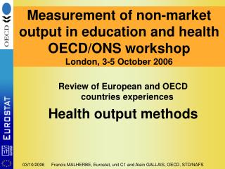 Review of European and OECD countries experiences Health output methods