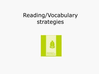 Reading/Vocabulary   strategies