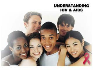 Understanding HIV & AIDS