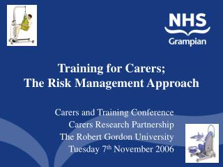 Training for Carers;  The Risk Management Approach