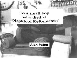 To a small boy  who died at  Diepkloof  Reformatory