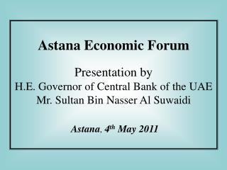 Astana Economic Forum Presentation by  H.E. Governor of Central Bank of the UAE